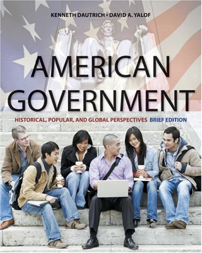American Government Historical, Popular, and Global Perspectives, Brief Edition N/A 9780495566151 Front Cover