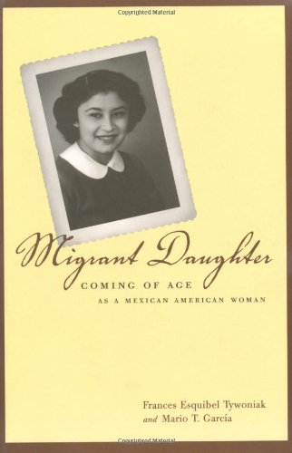 Migrant Daughter Coming of Age as a Mexican American Woman  2000 edition cover