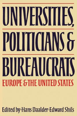 Universities, Politicians and Bureaucrats Europe and the United States  2010 9780521155151 Front Cover