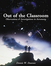 Out of the Classroom Observations and Investigations in Astronomy  2002 9780534380151 Front Cover