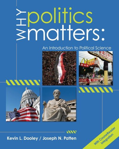 Why Politics Matters An Introduction to Political Science (with CourseReader 0-60: Introduction to Political Science Printed Access Card)  2013 9780618907151 Front Cover