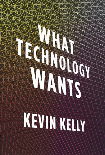What Technology Wants   2010 edition cover