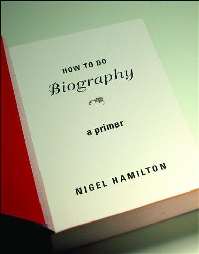 How to Do Biography A Primer  2008 edition cover