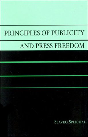 Principles of Publicity and Press Freedom   2002 9780742516151 Front Cover