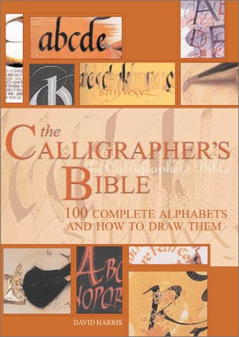 Calligrapher's Bible 100 Complete Alphabets and How to Draw Them  2003 edition cover