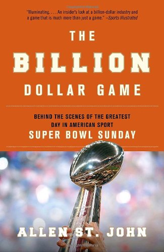 Billion Dollar Game Behind the Scenes of the Greatest Day in American Sport - Super Bowl Sunday N/A edition cover
