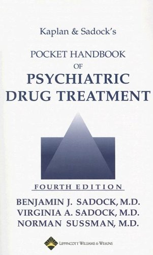 Kaplan and Sadock's Pocket Handbook of Psychiatric Drug Treatment  4th 2006 (Revised) 9780781762151 Front Cover