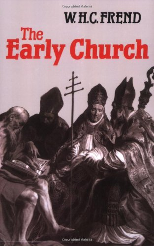 Early Church From the Beginnings to 461 N/A edition cover