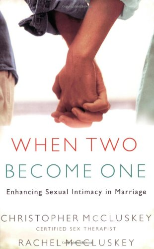 When Two Become One Enhancing Sexual Intimacy in Marriage N/A edition cover
