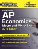 Cracking the AP Economics Macro and Micro Exams, 2016 Edition   2015 9780804126151 Front Cover