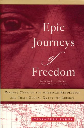 Epic Journeys of Freedom : Runaway Slaves of the American Revolution and Their Global Quest for Liberty  2007 edition cover