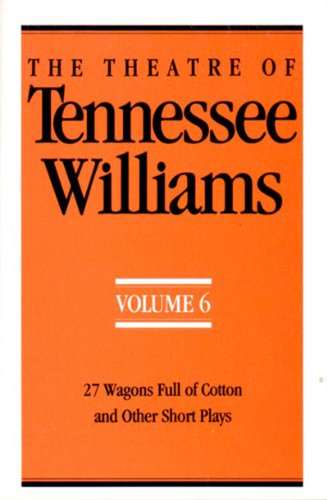 Theatre of Tennessee Williams 27 Wagons Full of Cotton and Other Short Plays N/A edition cover