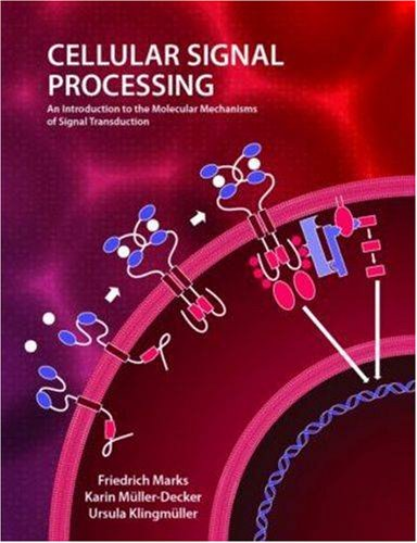 Cellular Signal Processing An Introduction to the Molecular Mechanisms of Signal Transduction  2008 edition cover