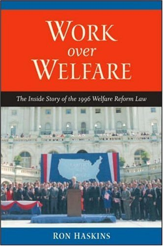 Work over Welfare The Inside Story of the 1996 Welfare Reform Law  2006 edition cover