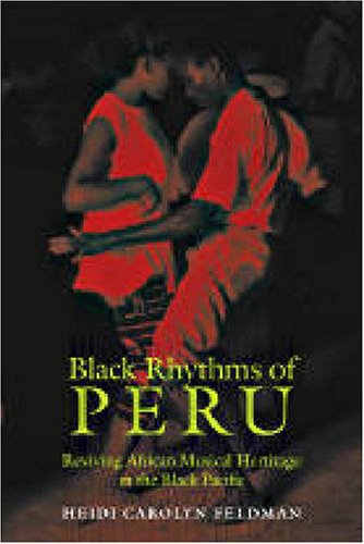 Black Rhythms of Peru Reviving African Musical Heritage in the Black Pacific  2006 edition cover