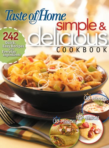 Simple and Delicious Cookbook 242 Quick, Easy Recipes Ready in 10, 20, or 30 Minutes  2007 edition cover