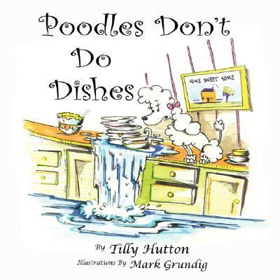 Poodles Don't Do Dishes  N/A edition cover
