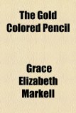 Gold Colored Pencil  2010 edition cover