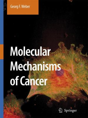 Molecular Mechanisms of Cancer   2007 9781402060151 Front Cover