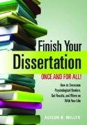 Finish Your Dissertation Once and for All! How to Overcome Psychological Barriers, Get Results, and Move on with Your Life  2009 edition cover