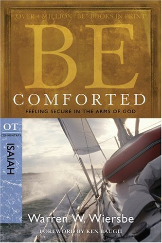 Be Comforted (Isaiah) Feeling Secure in the Arms of God N/A edition cover