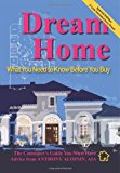 Dream Home What You Need to Know Before You Buy N/A 9781484802151 Front Cover