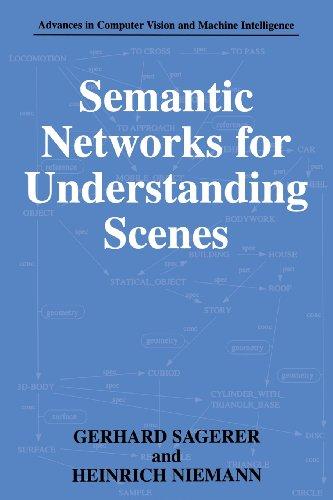 Semantic Networks for Understanding Scenes   1997 9781489919151 Front Cover