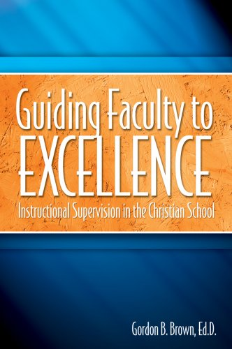 Guiding Faculty to Excellence : Instructional Supervision in the Christian School 1st 2002 edition cover
