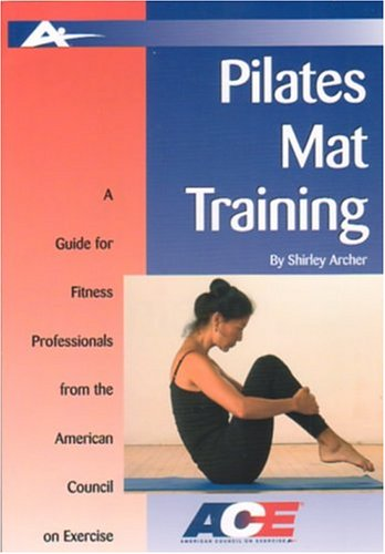 Pilates Mat Training A Guide for Fitness Professionals from the American Council on Exercise  2004 edition cover