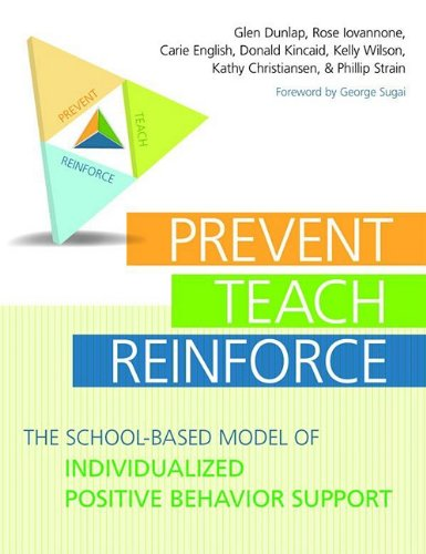 Prevent-Teach-Reinforce The School-Based Model of Individualized Positive Behavior Support  2009 edition cover