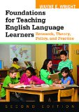 Foundations for Teaching English Language Learners Research, Theory, Policy, and Practice 2nd 2015 9781934000151 Front Cover