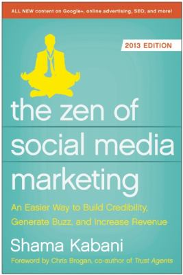 Zen of Social Media Marketing An Easier Way to Build Credibility, Generate Buzz, and Increase Revenue 3rd 2013 edition cover