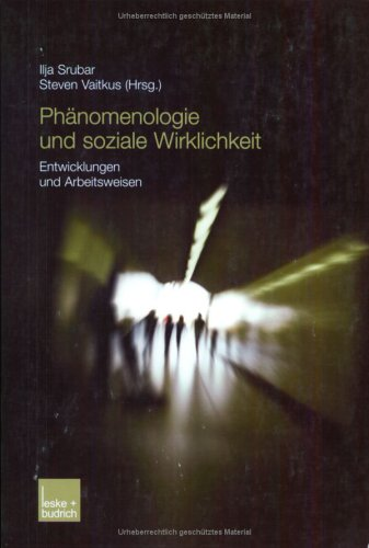 Phänomenologie Und Soziale Wirklichkeit: Entwicklungen Und Arbeitsweisen  2003 9783810034151 Front Cover