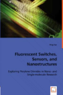 Fluorescent Switches, Sensors, and Nanostructures:   2008 9783836481151 Front Cover