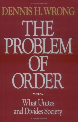 Problem of Order What Unites and Divides Society  1994 9780029355152 Front Cover