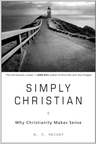 Simply Christian Why Christianity Makes Sense  2006 9780060507152 Front Cover