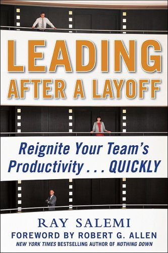 Leading after a Layoff: Reignite Your Team's Productivity... Quickly   2010 9780071637152 Front Cover