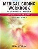 Medical Coding Workbook for Physician Practices and Facilities 2014-2015  7th 2015 edition cover