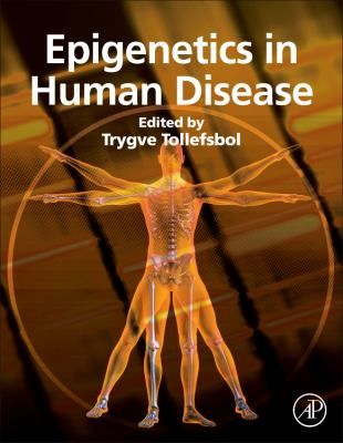 Epigenetics in Human Disease   2012 9780123884152 Front Cover