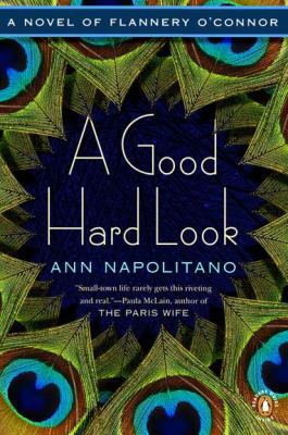 Good Hard Look A Novel of Flannery O'Connor N/A edition cover