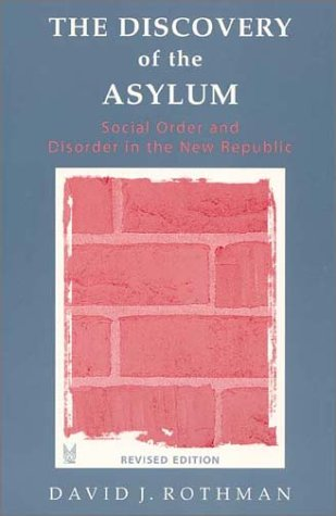 Discovery of the Asylum Social Order and Disorder in the New Republic 2nd 2002 edition cover