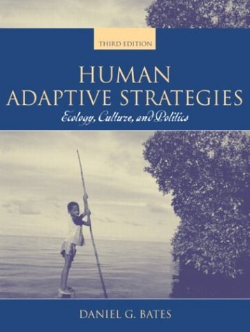 Human Adaptive Strategies Ecology, Culture, and Politics 3rd 2005 (Revised) edition cover