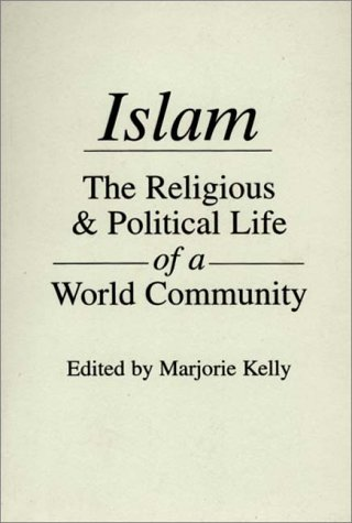 Islam The Religious and Political Life of a World Community N/A 9780275916152 Front Cover
