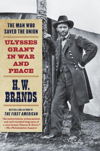 Man Who Saved the Union Ulysses Grant in War and Peace N/A edition cover