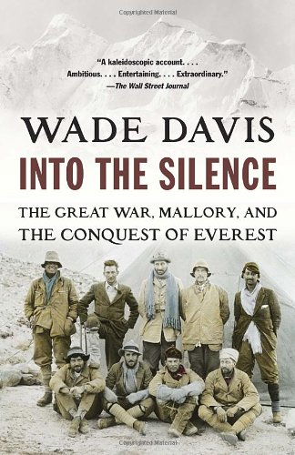 Into the Silence The Great War, Mallory, and the Conquest of Everest  2012 edition cover