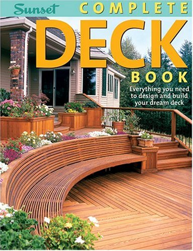Complete Deck Book Everything You Need to Design and Build Your Own Dream Deck 3rd (Revised) edition cover