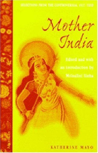 Mother India Selections from the Controversial 1927 Text, Edited and with an Introduction by Mrinalini Sinha  2000 edition cover