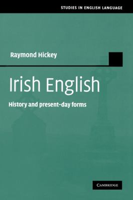 Irish English History and Present-Day Forms  2010 9780521174152 Front Cover