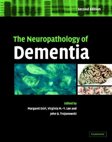 Neuropathology of Dementia  2nd 2004 (Revised) 9780521819152 Front Cover