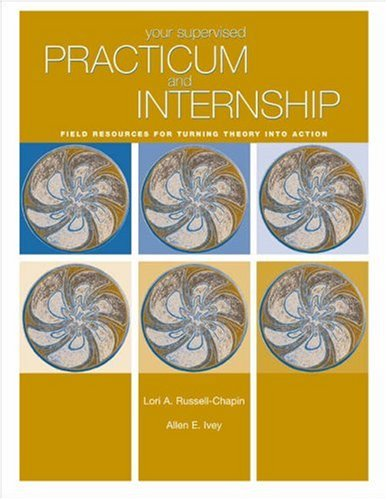 Your Supervised Practicum and Internship Field Resources for Turning Theory into Action  2004 9780534606152 Front Cover